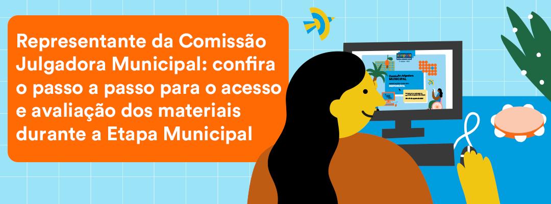 Representante da Comissão Julgadora Municipal: confira o passo a passo para o acesso e avaliação dos materiais durante a Etapa Municipal