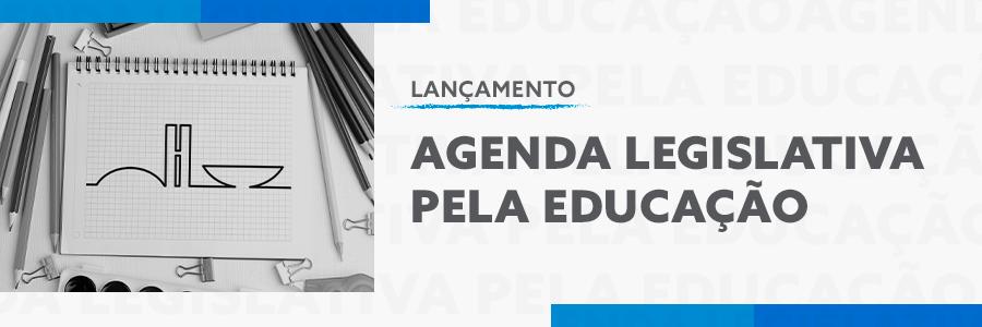 Acompanhe o lançamento da Agenda Legislativa Pela Educação