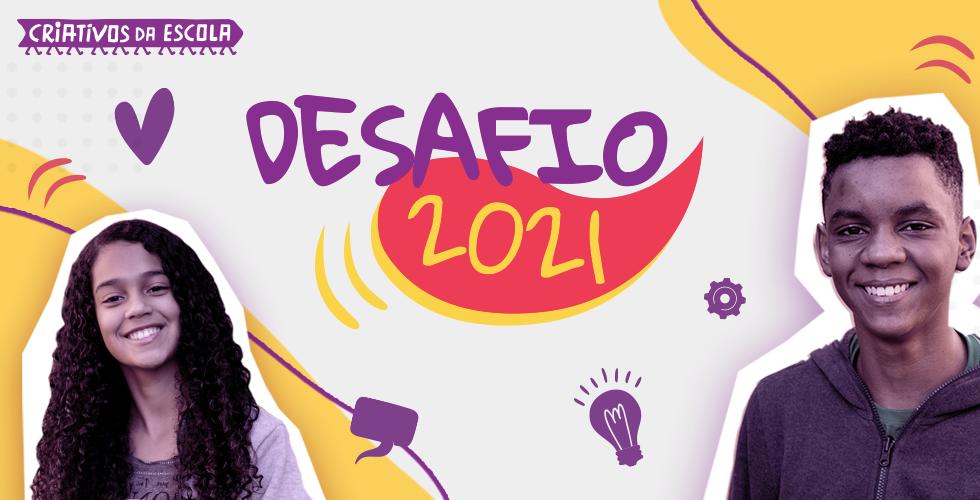Inscrições abertas: estudantes e educadores de todo o Brasil já podem participar do Desafio Criativos da Escola 2021