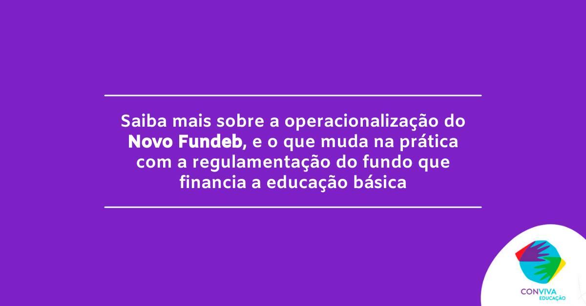 Operacionalização do Novo Fundeb - O que muda na prática?