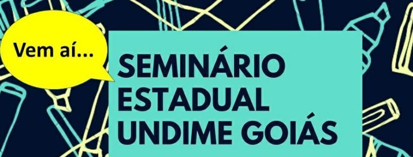 Undime Goiás promove seminário estadual nos dias 10 e 11 de dezembro Inscrições abertas!