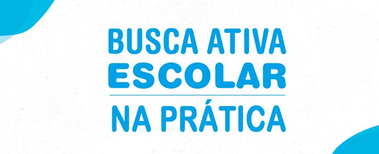 Busca Ativa Escolar na Prática: curso gratuito apoia municípios e estados na implementação da estratégia