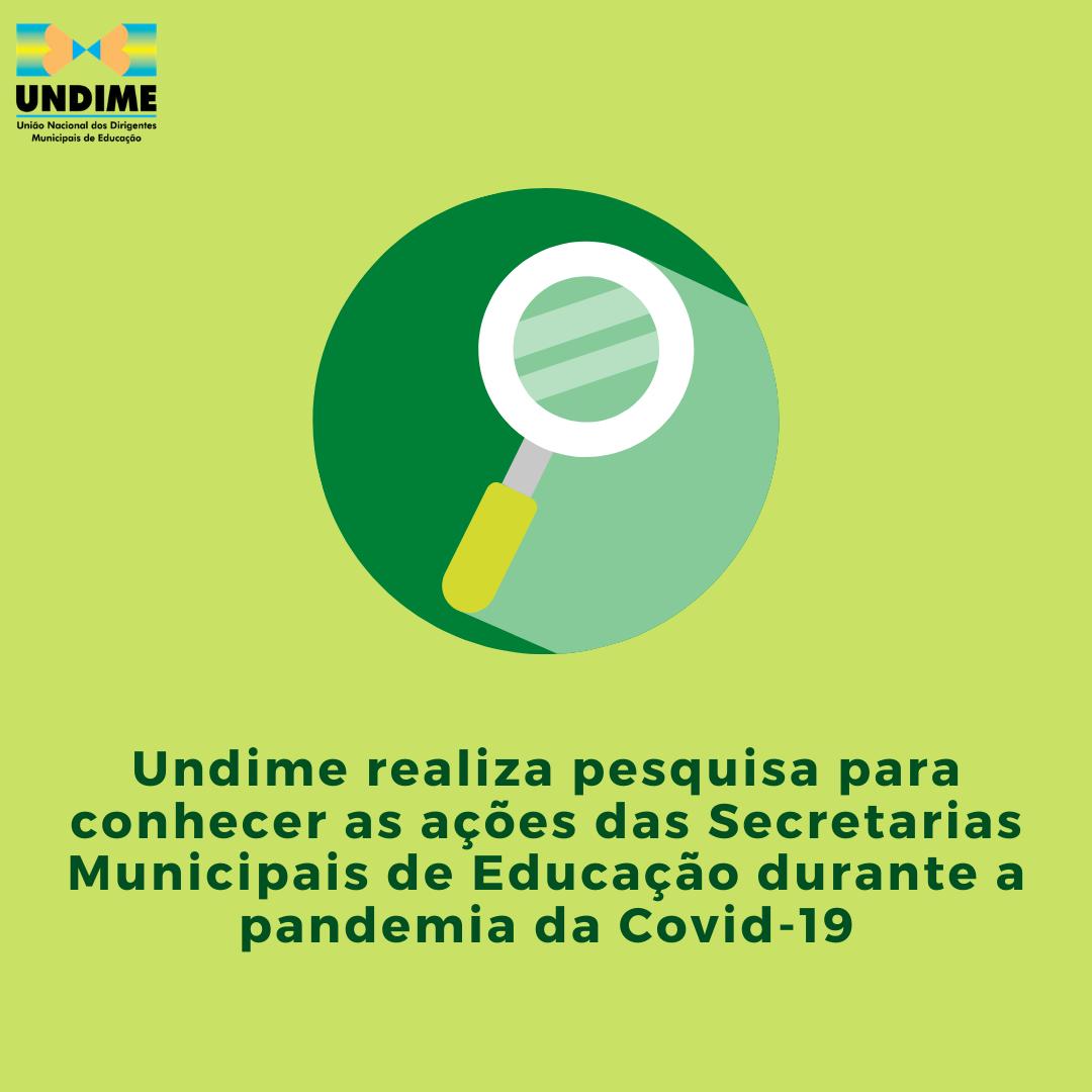Undime realiza pesquisa para conhecer as ações das Secretarias Municipais de Educação durante a pandemia da Covid-19