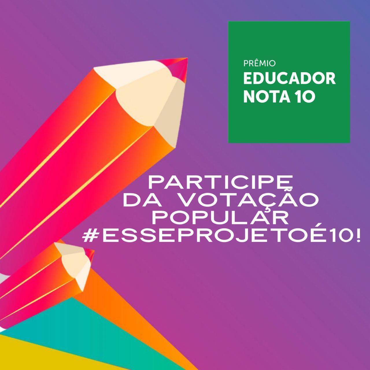Prêmio Educador Nota 10 abre votação popular #EsseProjetoé10