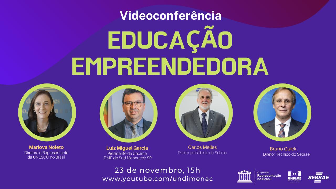Undime, Sebrae e Unesco realizam videoconferência com o tema Educação Empreendedora