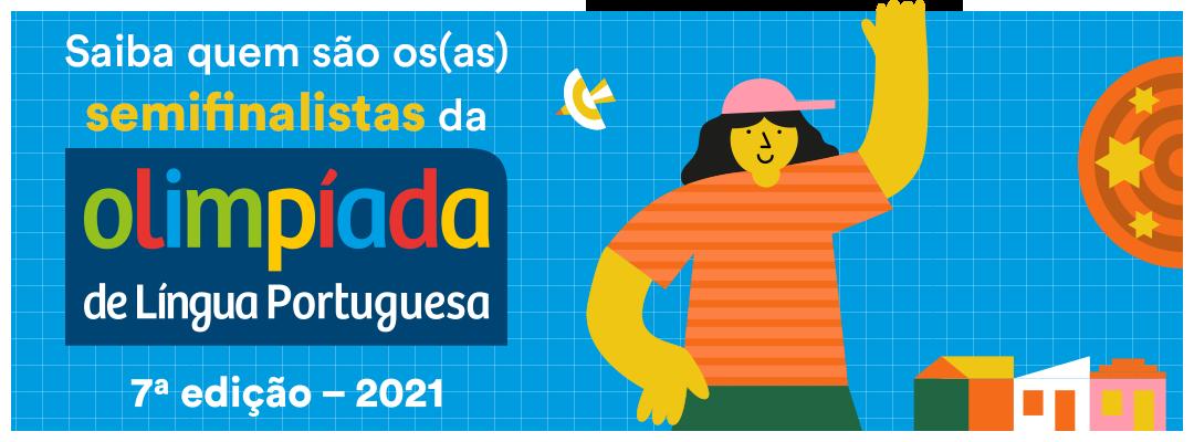 Saiba quem são os semifinalistas da 7ª edição da Olimpíada de Língua Portuguesa