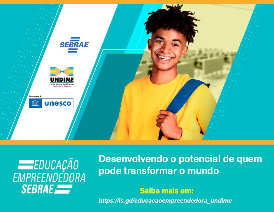 Undime, Sebrae e UNESCO lançam projeto de Educação Empreendedora