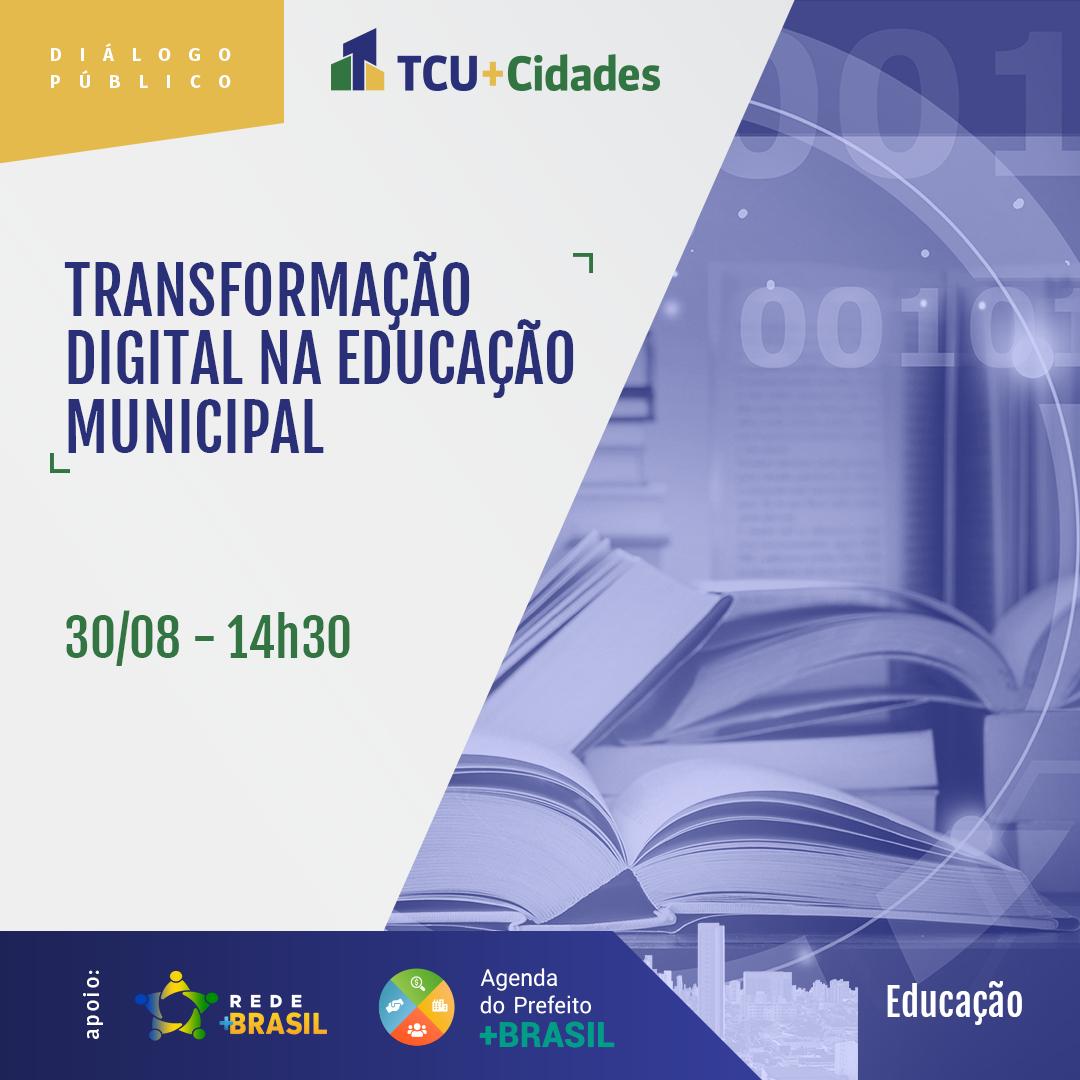 TCU promove debate sobre a transformação digital na educação municipal