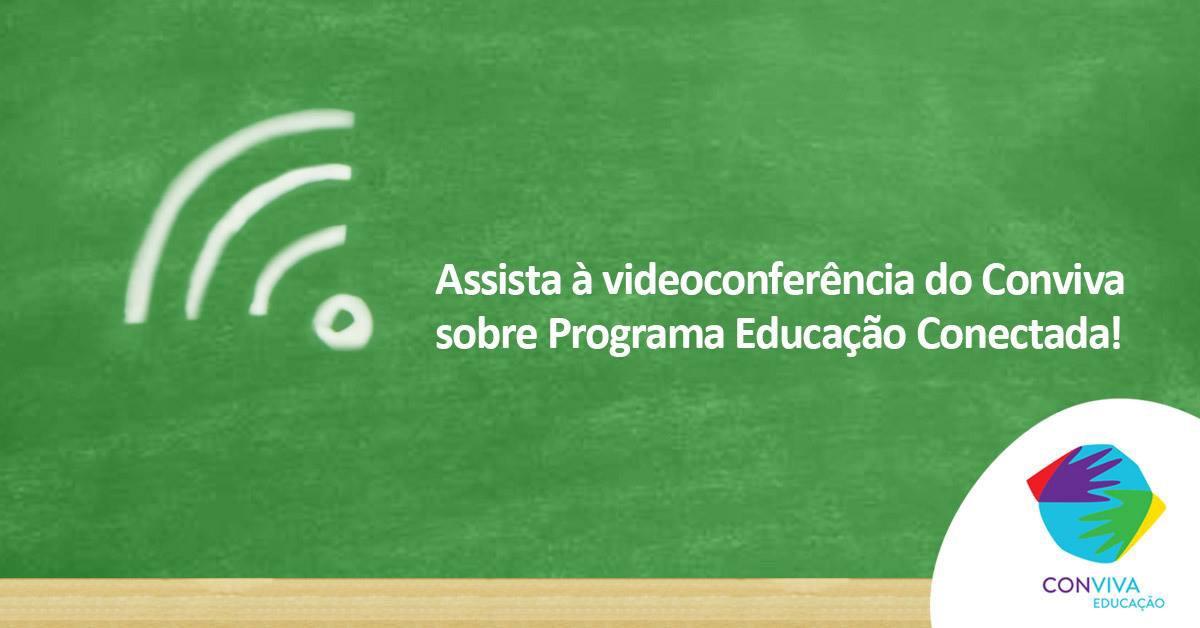 Programa Educação Conectada é tema de videoconferência no dia 25