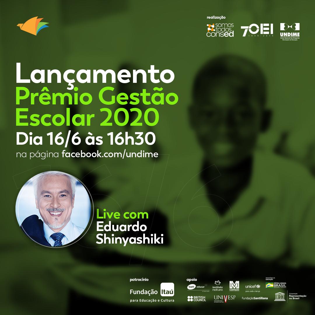 Prêmio de Gestão Escolar 2020 será lançado na próxima terça em live com Eduardo Shinyashiki