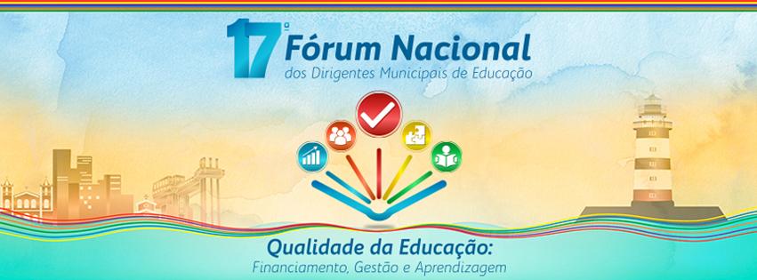 17º Fórum Nacional dos Dirigentes Municipais de Educação