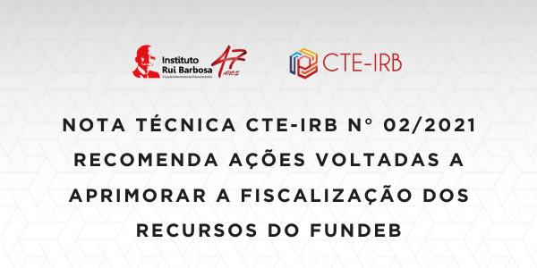 CTE-IRB recomenda ações voltadas a aprimorar a fiscalização dos recursos do Fundeb