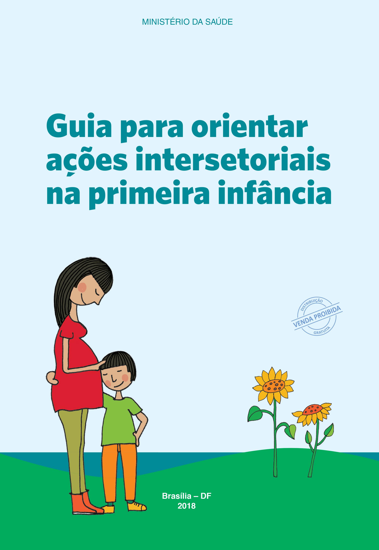 Guia para orientar ações intersetoriais na primeira infância