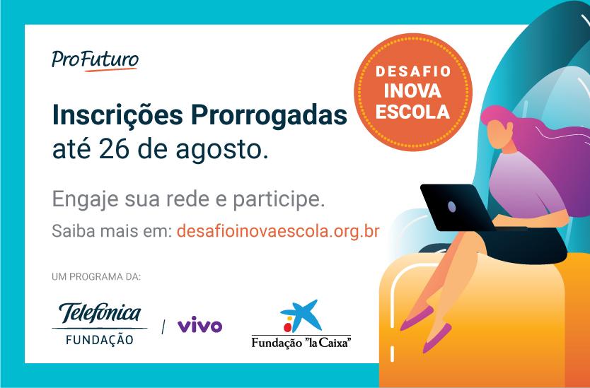 Inscrições para Desafio Inova Escolasão prorrogadas até 26 de agosto