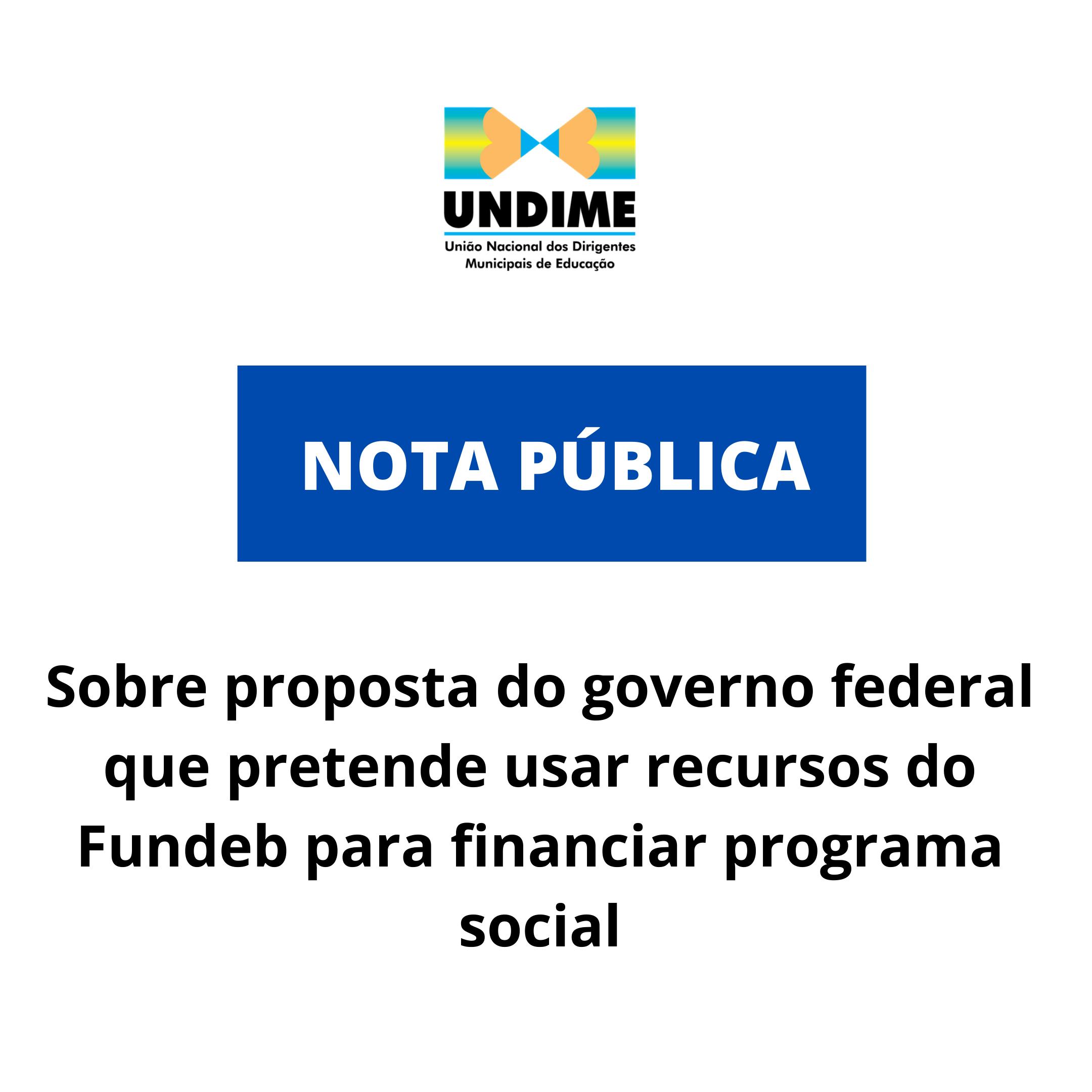 Undime se manifesta sobre proposta do governo federal que pretende usar recursos do Fundeb para financiar programa social