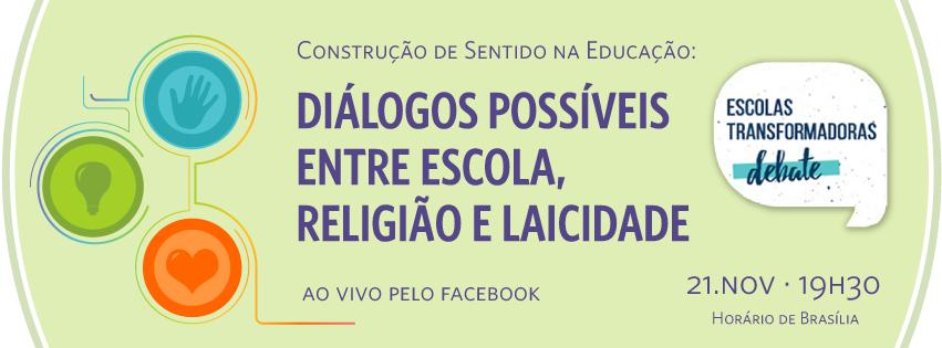 Diálogos possíveis entre educação, religião e laicidade é tema do próximo debate online do programa Escolas Transformadoras