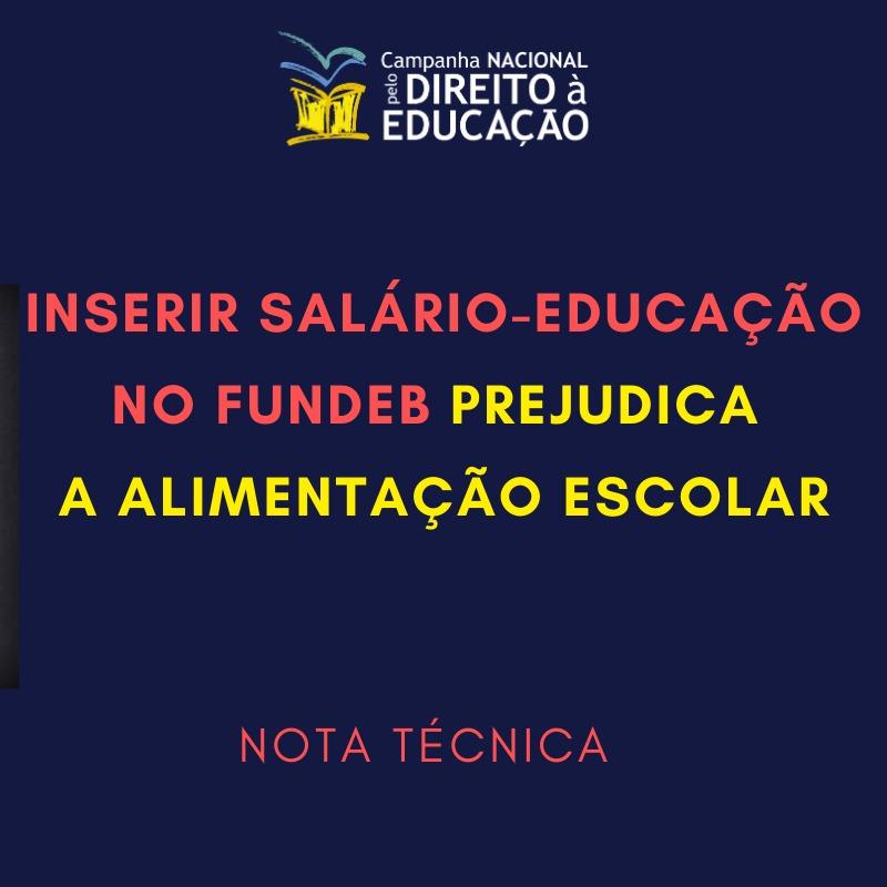 Inserir Salário-Educação no Fundeb prejudica a alimentação escolar, diz nota técnica da Campanha