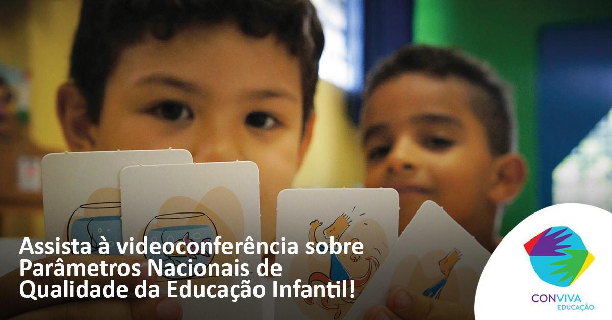 Conviva Educação discute os Parâmetros Nacionais de Qualidade para Educação Infantil em videoconferência
