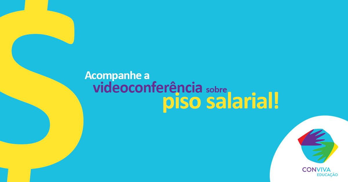 Piso Salarial do magistério é tema de videoconferência do Conviva