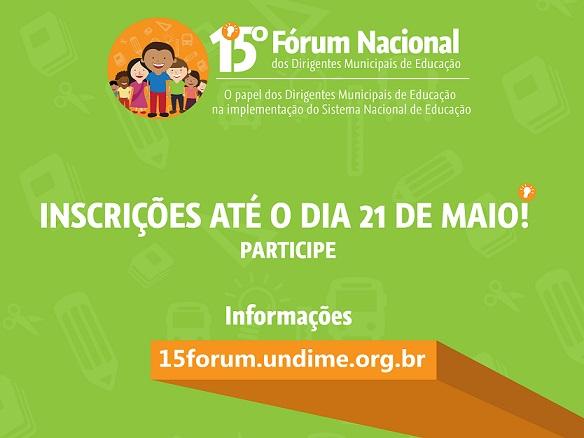 Participe! Inscrições para o 15º Fórum Nacional vão até 21 de maio
