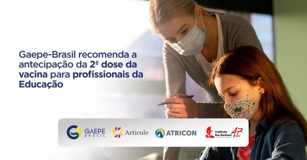 Gaepe-Brasil recomenda a antecipação da 2ª dose da vacina para profissionais da educação