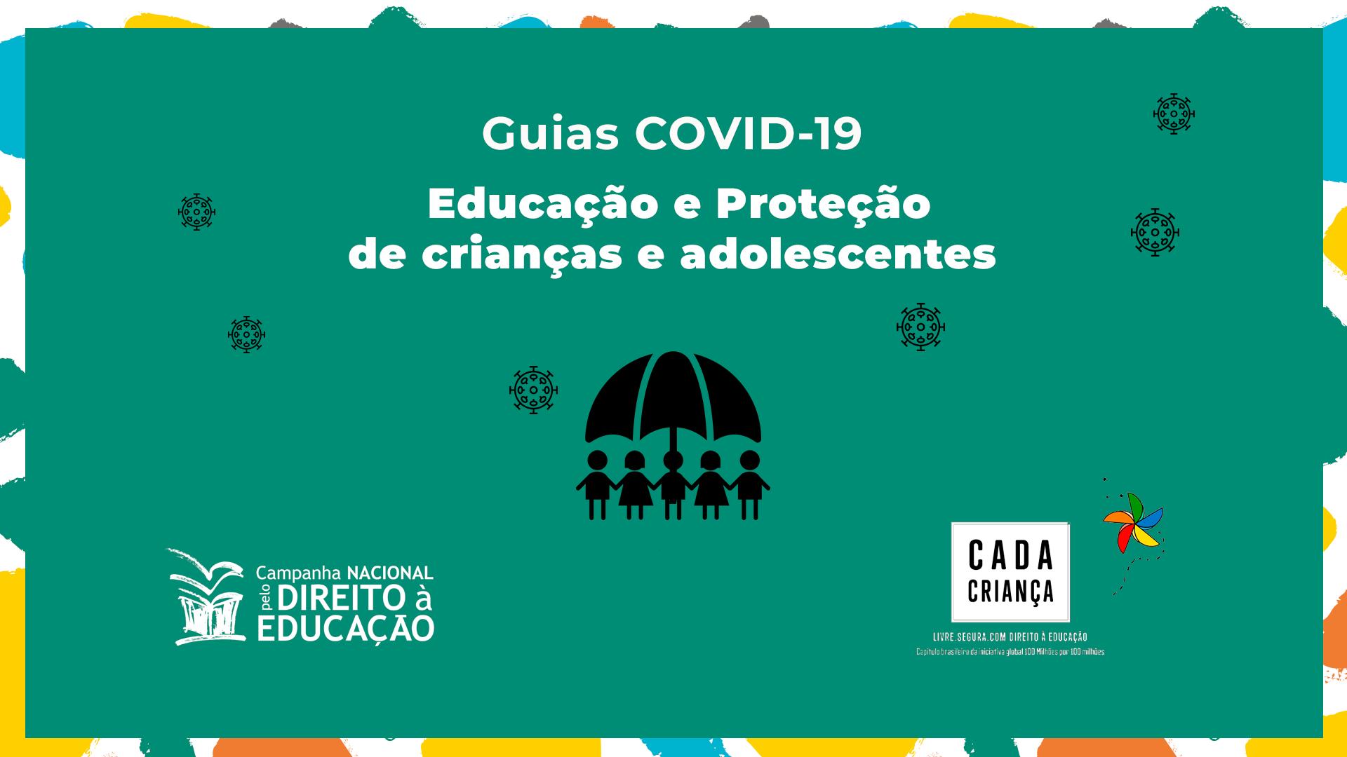 Covid-19: Quais medidas devem ser tomadas pela proteção e educação das crianças e adolescentes? Campanha lança dois guias de orientações