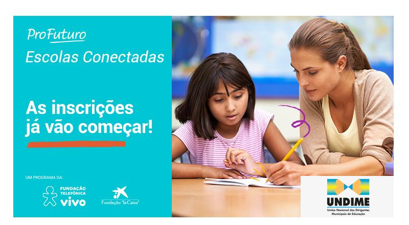 Já estão abertas as inscrições para as formações Escolas Conectadas
