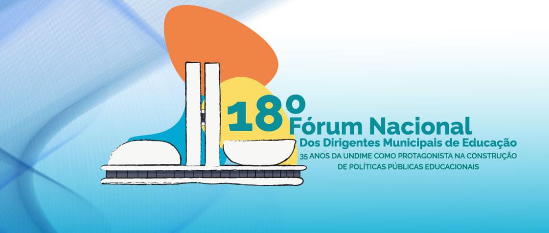 Certificados de participação do 18º Fórum Nacional da Undime estão disponíveis