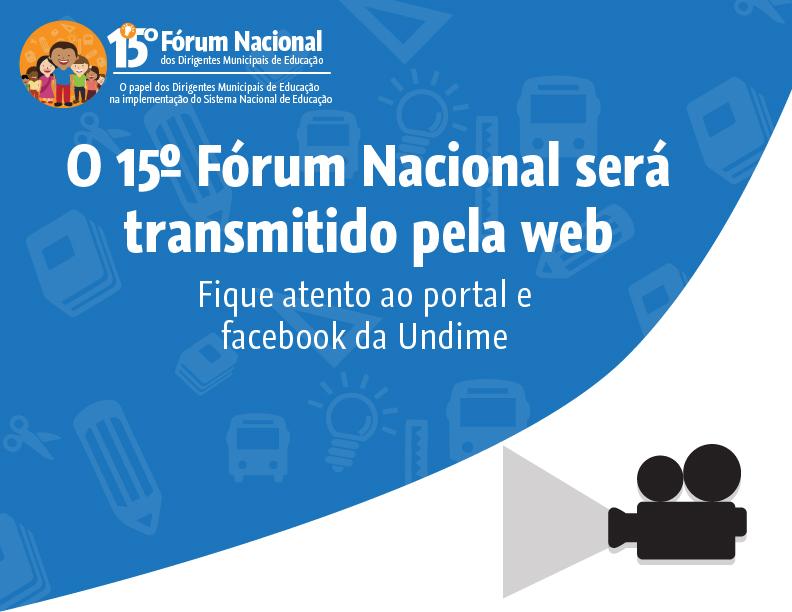 15º Fórum Nacional será transmitido ao vivo pela Internet