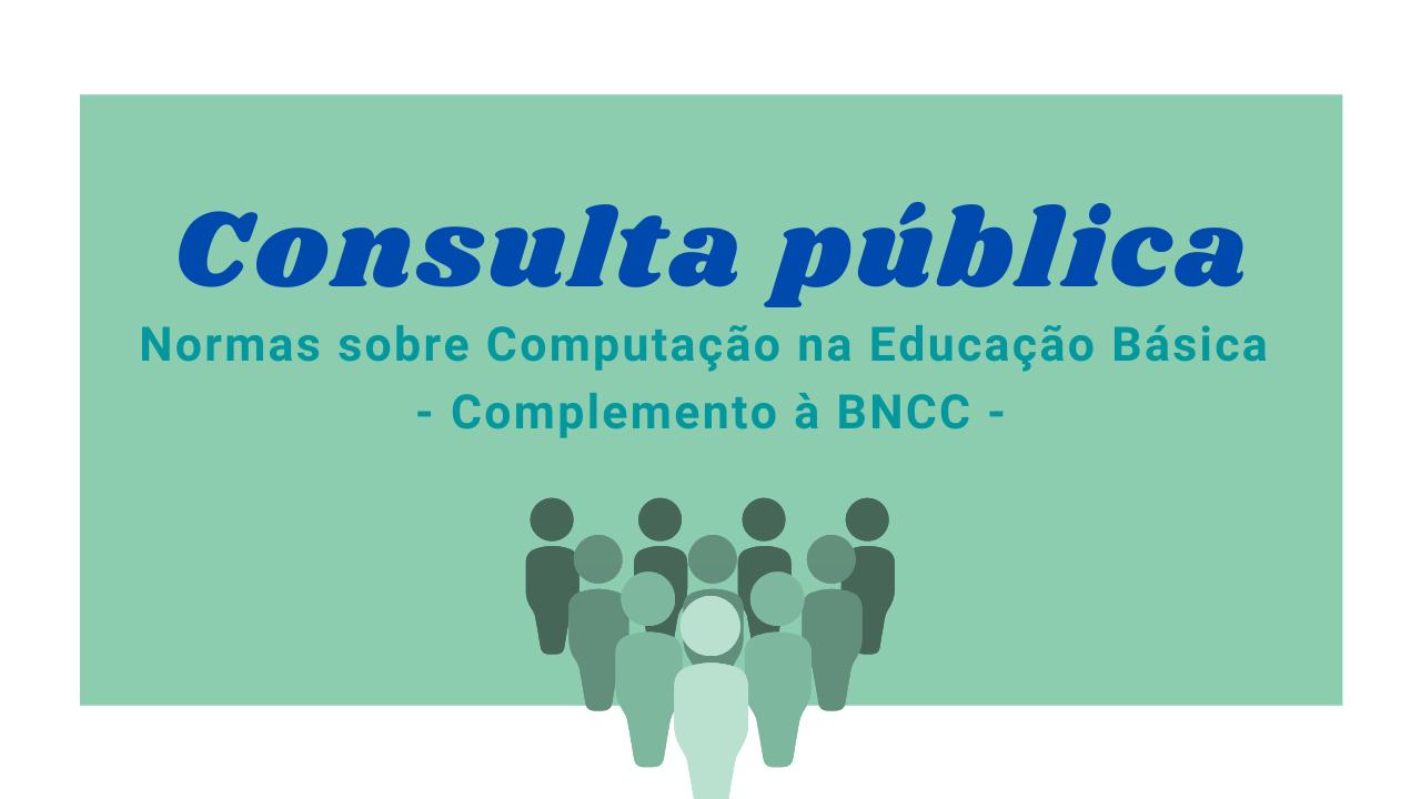 Conselho Nacional de Educação abre consulta pública sobre normas de computação na educação básica