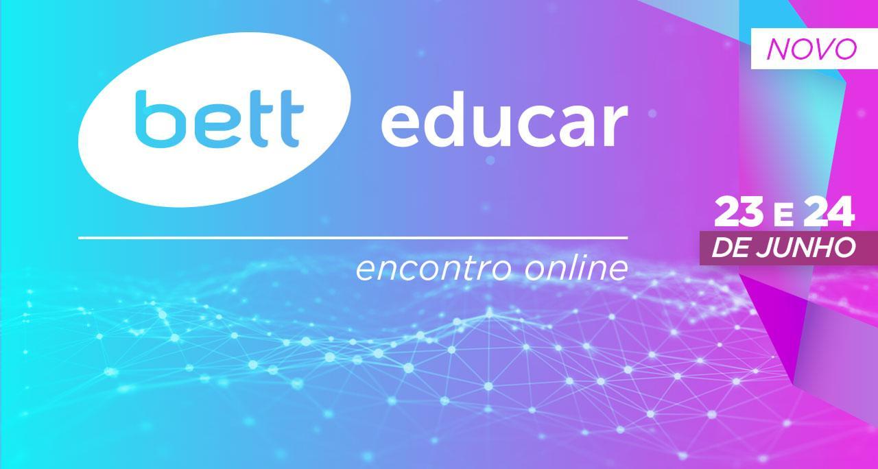 Novo Encontro Online da Bett Educar vai discutir protocolos internacionais e planos para a volta às aulas