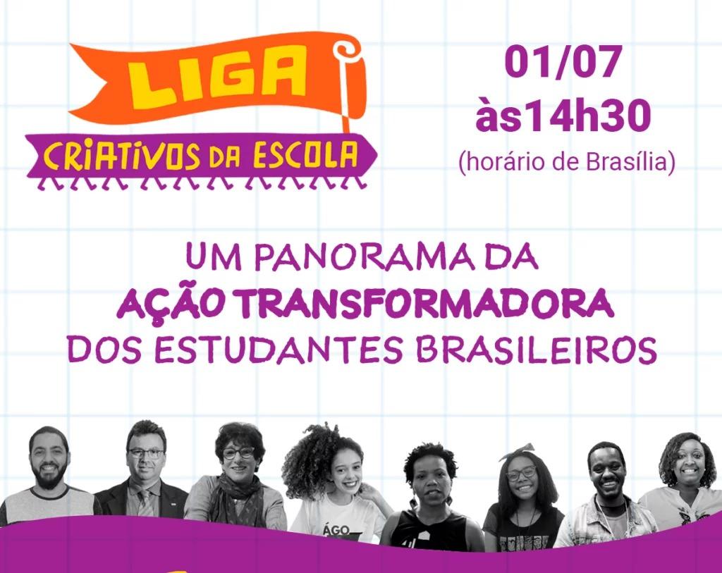 Liga Criativos da Escola: evento online apresenta no próximo dia 01/07 panorama sobre a transformação feita por estudantes em todo o país