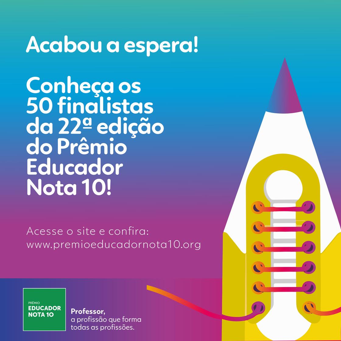 Divulgados os nomes dos 50 finalistas do Prêmio Educador Nota 10